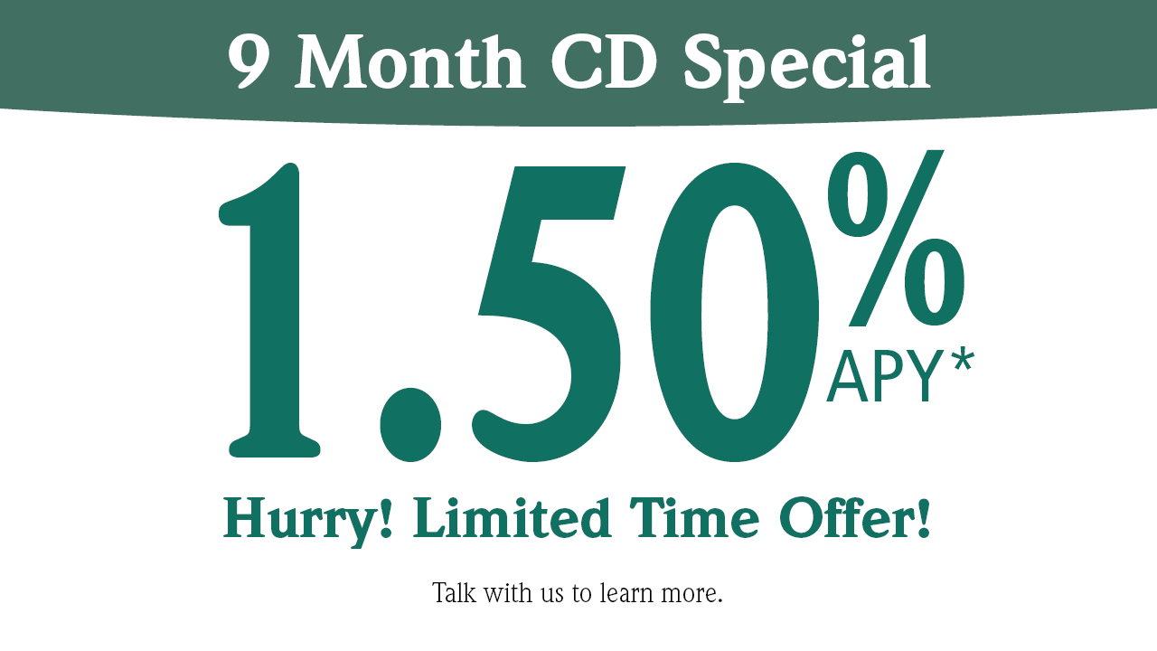 9 Month CD Special 1.5% APY