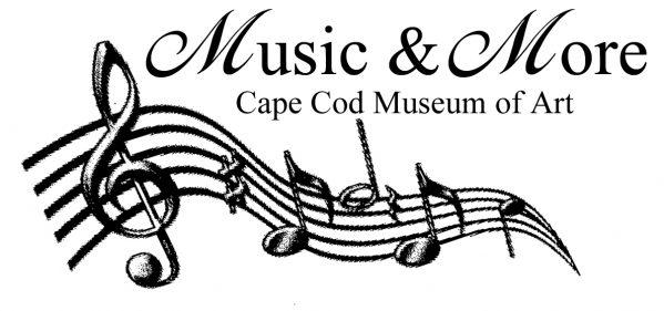 Music & More, Cape Cod Museum of ART