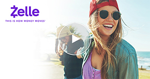 video start screen; Zelle logo; this is how money moves