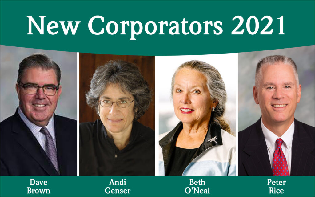 New Corporators 2021 are Dave Brown, Andi Genser, Beth O'Neal and Peter Rice
